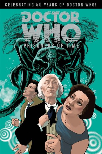 Prisoners of Time Vol. 1Simon Fraser, et. al.IDW PublishingJune 4, 2013Get It Now
